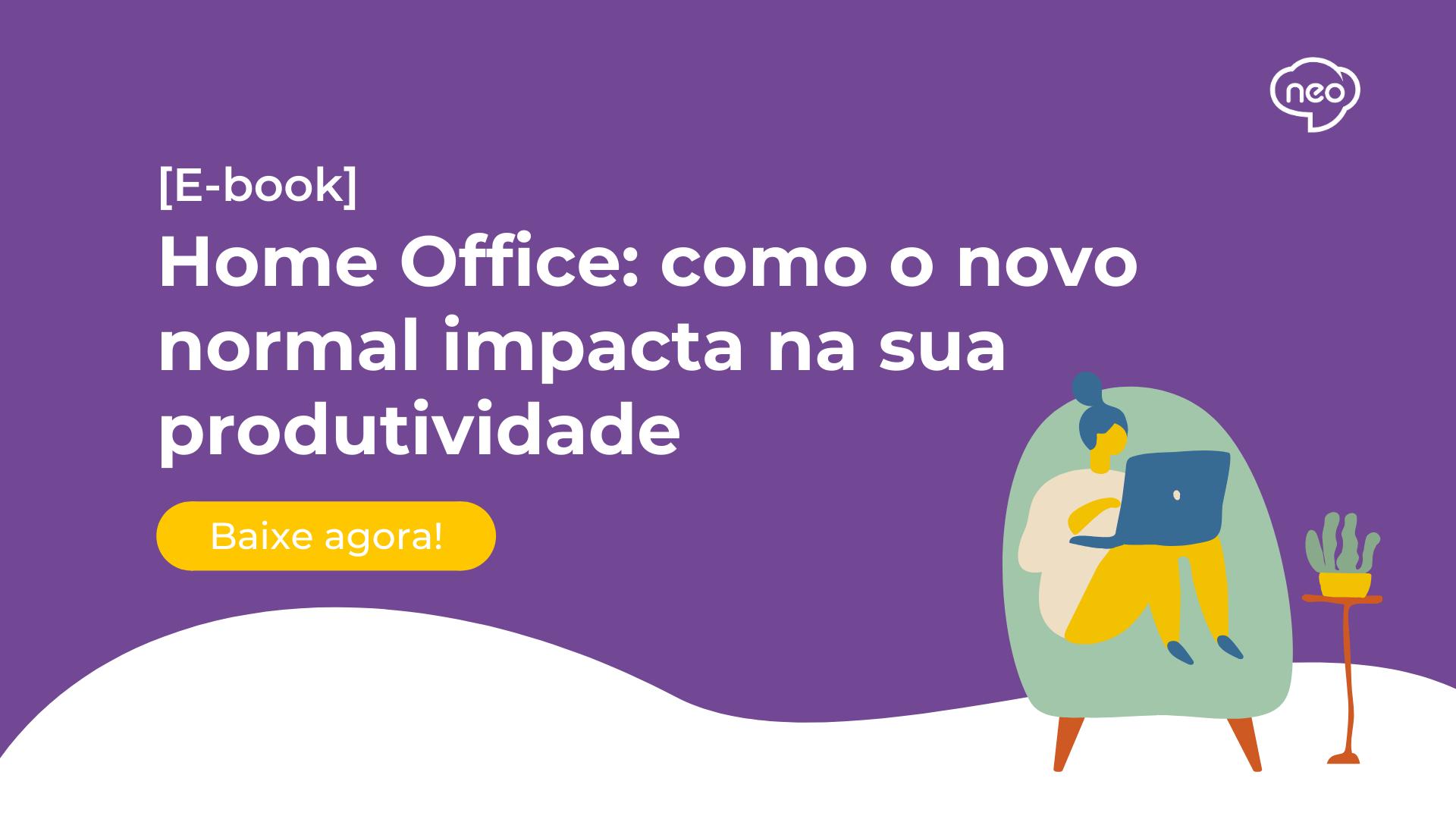 Home office - Como o novo normal impacta na sua produtividade