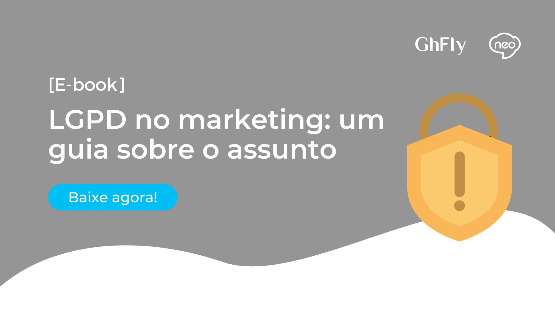 LGPD no marketing - Um guia sobre o assunto