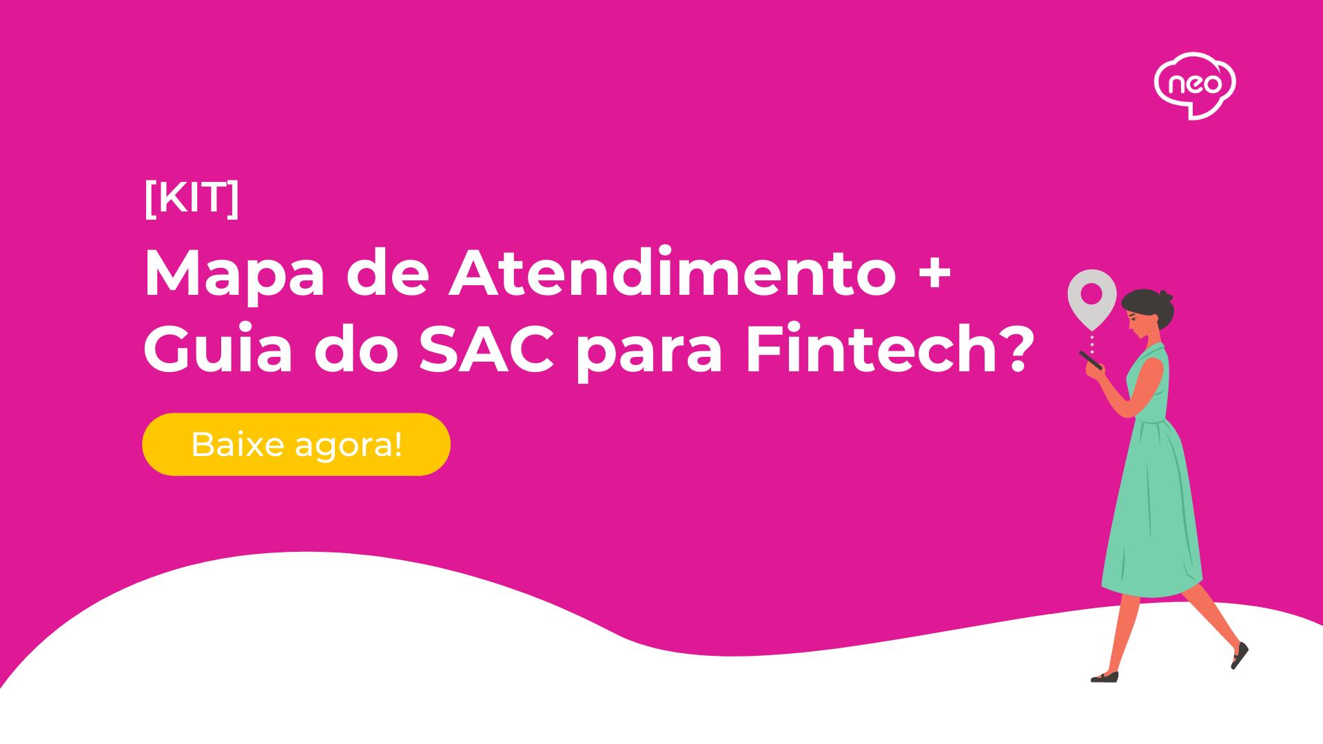 Mapa do Atendimento + Guia do SAC para Fintech