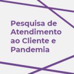 Como a Pandemia afetou o Atendimento